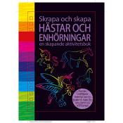 Skrapa och Skapa - Hästar och enhörningar: en skapande aktivitetsbok